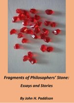 Fragments of Philosophers' Stone: Essays and Stories