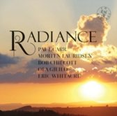 Radiance: Paul Carr, Morten Lauridsen, Bob Chilcott, Ola Gjeilo, Eric Whitacre