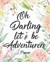 Planner - Oh darling let's be adventurers