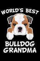 World's Best Bulldog Grandma: World's Best Bulldog Grandma Dog Granddog Journal/Notebook Blank Lined Ruled 6x9 100 Pages