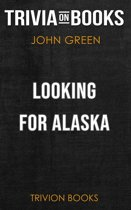 Looking for Alaska by John Green (Trivia-On-Books)
