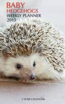 Baby Hedgehogs Weekly Planner 2015