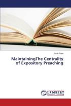 Maintainingthe Centrality of Expository Preaching