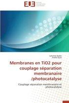 Membranes En Tio2 Pour Couplage S�paration Membranaire /Photocatalyse