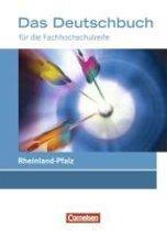 Das Deutschbuch für die Fachhochschulreife11./12. Schuljahr. Schülerbuch. Rheinland-Pfalz