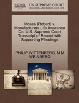 Moses (Robert) V. Manufacturers Life Insurance Co. U.S. Supreme Court Transcript of Record with Supporting Pleadings