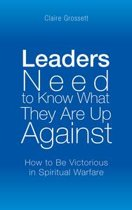 Leaders Need to Know What They Are up Against
