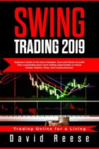 Swing Trading 2019: Beginner's Guide to Best Strategies, Tools, Tactics, & Psychology to Profit from Outstanding Short-Term Trading Opportunities on Stock Market, Options, Forex, and Cryptocurrencies