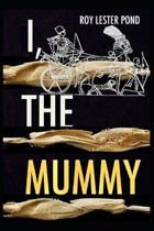 I, the Mummy