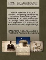 Nahum Birnbaum et al., Co-Partners Comprising a Partnership Under the Name and Style of Birnbaum & Co., et al., Petitioners, V. Chicago Transit Authority et al. U.S. Supreme Court Transcript of Record with Supporting Pleadings