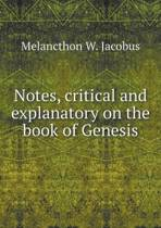 Notes, Critical and Explanatory on the Book of Genesis