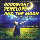 Goodnight Penelope and the Moon, It's Almost Bedtime: Personalized Children's Books, Personalized Gifts, and Bedtime Stories