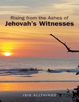 Rising from the Ashes of Jehovah's Witnesses