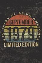 September 1979 Limited Edition 40 Years of Being Awesome: 40th Birthday Gifts Blank Lined Notebook Forty 40 Yrs Old Bday Present Men Women Turning 40