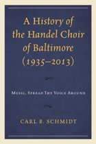A History of the Handel Choir of Baltimore (1935-2013)