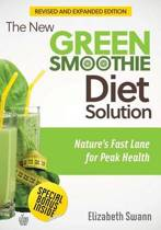 The New Green Smoothie Diet Solution (Revised and Expanded Edition)