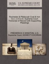 Rochester & Pittsburgh Coal & Iron Co V. U S U.S. Supreme Court Transcript of Record with Supporting Pleadings