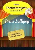 Unser Theaterprojekt, Band 3 - Prinz Lollipop