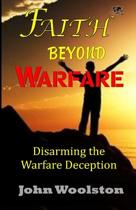 Faith Beyond Warfare