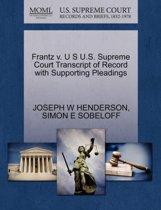 Frantz V. U S U.S. Supreme Court Transcript of Record with Supporting Pleadings