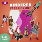 Kinderen voor Kinderen 40 - Reis Mee!