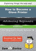 How to Become a Glove Printer