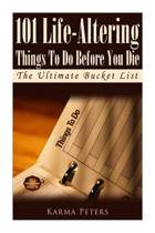 101 Life-Altering Things to Do Before You Die