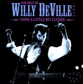 Willy Deville - Come A Little Bit..