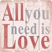 Houten tekstbord - 40 x 40 cm - All You Need Is Love