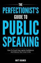 The Perfectionist's Guide to Public Speaking