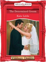 The Determined Groom (Mills & Boon Desire)