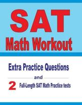 SAT Math Workout: Extra Practice Questions and Two Full-Length Practice SAT Math Tests