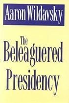 The Beleaguered Presidency
