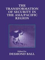 The Transformation of Security in the Asia/Pacific Region