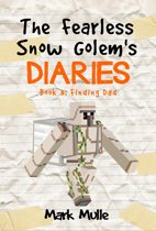The Fearless Snow Golem's Diaries, Book 3: Finding Dad