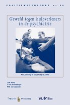 Politiewetenschap 98 - Geweld tegen hulpverleners in de psychiatrie