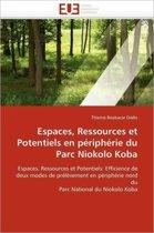 Espaces, Ressources Et Potentiels En P�riph�rie Du Parc Niokolo Koba