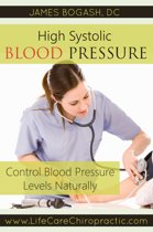 High Systolic Blood Pressure: Improve Blood Pressure Levels Naturally