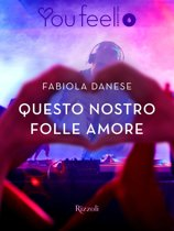 Questo nostro folle amore (Youfeel)