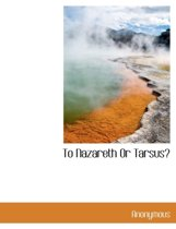 To Nazareth or Tarsus?