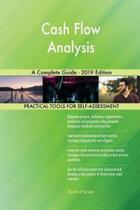 Cash Flow Analysis A Complete Guide - 2019 Edition