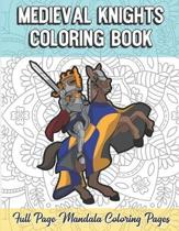 Medieval Knights Coloring Book Full Page Mandala Coloring Pages: Color Book with Mindfulness and Stress Relieving Designs with Mandala Patterns for Re