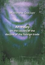 An Essay on the Causes of the Decline of the Foreign Trade