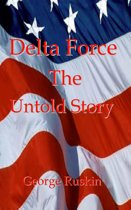 Delta Force-The Untold Story