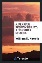 A Fearful Responsibility