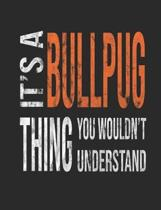 It's a Bullpug Thing You Wouldn't Understand