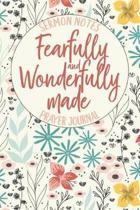 Fearfully and Wonderfully Made: Sermon Notes Prayer Journal: A Bohemian Chic Inspired Guided Weekly Journal for Women Who Love the Lord