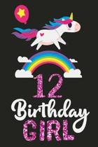12 Birthday Girl: A Unicorn journal for 12 year old girls gift, Birthday Gift for children, Christmas gift, draw and write