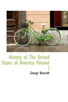 History of the United States of America Volume I