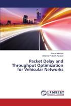 Packet Delay and Throughput Optimization for Vehicular Networks